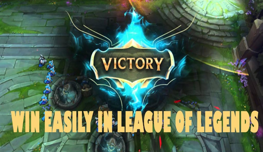 How To Win Easily In The League Of Legends